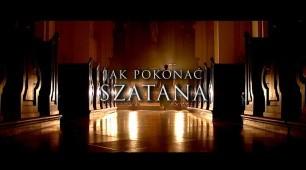 Jak pokonać Szatana - trailer kinowy
